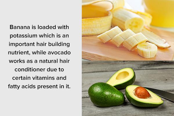 banana/avocado can help nourish the hair