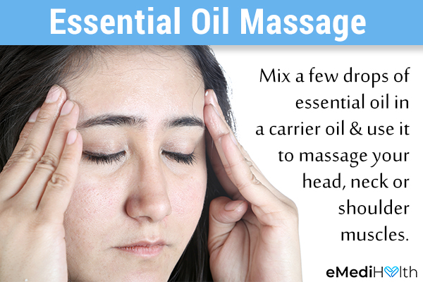 massaging with essential oil can aid in relieving headaches