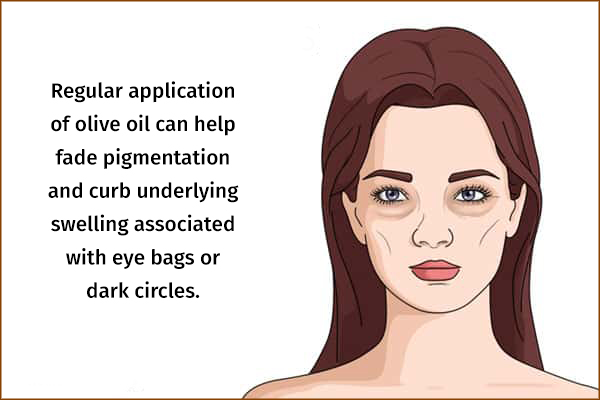 regular application of olive oil can help fade dark circles