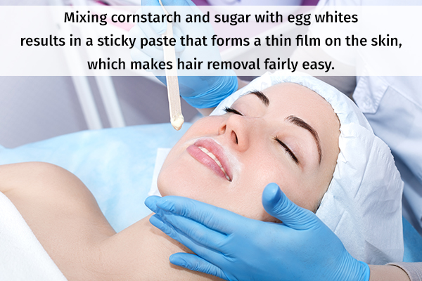 egg whites can help remove unwanted facial hair